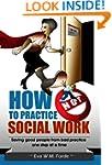 How NOT to Practice Social Work: Savi...