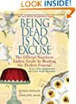 Being Dead Is No Excuse: The Official...
