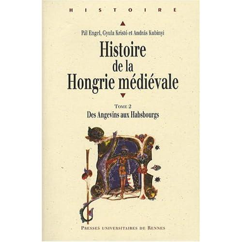 histoire de la hongrie medievale - gyula kristo - (les pur: presse universitaire de rennes) 51TcCf0Q2pL._SS500_