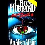 An Alien Affair: Mission Earth, Volume 4   L. Ron Hubbard
