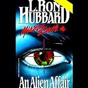 An Alien Affair: Mission Earth, Volume 4 | [L. Ron Hubbard]