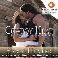 Cowboy Heat - Sweeter Version: Hell Yeah! Sweeter Version (       UNABRIDGED) by Sable Hunter Narrated by Reid Kerr