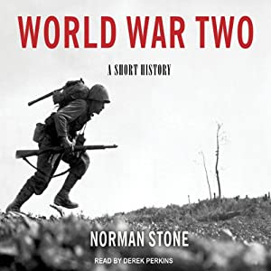 World War Two: A Short History | [Norman Stone]