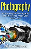 PHOTOGRAPHY: Art from portrait digital photography and Photoshop Made Simple and Ideal!
