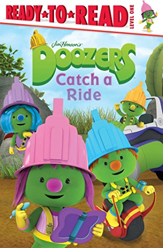 Doozers Catch a Ride (Ready-to-Read. Level 1)