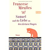 Samuel und die Liebe zu den kleinen Dingenvon &#34;Francesc Miralles&#34;
