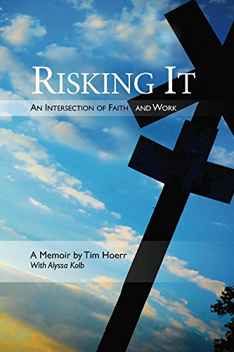 Risking It: An Intersection Of Faith & Work by Tim Hoerr ebook deal