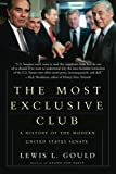 The Most Exclusive Club: A History of the Modern United States Senate