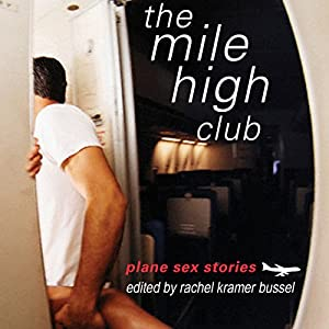 The Mile High Club: Plane Sex Stories Audiobook