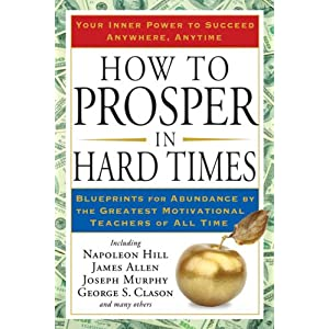 How to Prosper in Hard Times - Napoleon Hill,James Allen