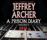 Jeffrey Archer A Prison Diary: Belmarsh: Hell