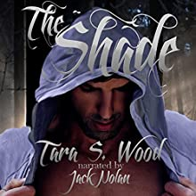 The Shade (       UNABRIDGED) by Tara Wood Narrated by Jack Nolan