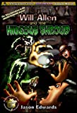 Will Allen and the Hideous Shroud (The Chronicles of the Monster Detective Agency)