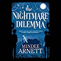 The Nightmare Dilemma Audiobook by Mindee Arnett Narrated by Cassandra Morris