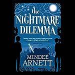 The Nightmare Dilemma   Mindee Arnett