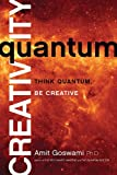 Quantum Creativity: Think Quantum, Be Creative
