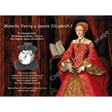 'Blanche Parry & Queen Elizabeth I' - BOOK with SUPERB PICTURES of Elizabeth I, Blanche's life and more (innovative calendar-format to commemorate HM Queen Elizabeth II's Diamond Jubilee. Collector's Edition. Special Limited Edition.by Ruth E. Richardson