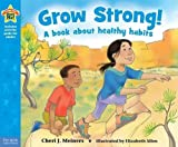 img - for Grow Strong!: A book about healthy habits (Being the Best Me Series) book / textbook / text book