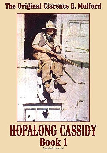 The Original Clarence E. Mulford: Hopalong Cassidy Book 1