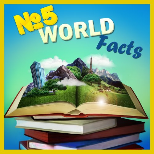 Free Kindle Book : Children Book : Number FIVE World Facts (Amazing Knowledge Book)(Ages 4 - 10)