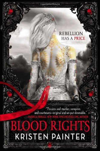 Blood Rights (House of Comarré) by Kristen Painter