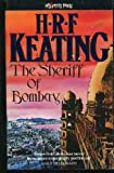 The Sheriff Of Bombay (An Inspector Ghote Novel) (0099367106) by H. R. F. Keating