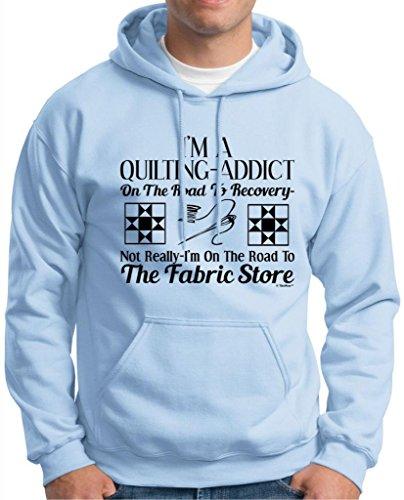 Quilting Addict On The Road To Recovery Fabric Store Premium Hoodie Sweatshirt Medium Light Blue