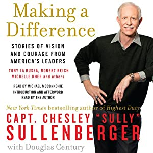 Making a Difference: Stories of Vision and Courage from America's Leaders | [Chesley B. Sullenberger]