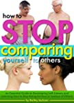 How to Stop Comparing Yourself to Oth...