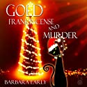 Gold Frankincense and Murder (       UNABRIDGED) by Barbara Early Narrated by Madison Brightwell