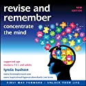 Revise and Remember: Concentrate the mind Speech by Lynda Hudson Narrated by Lynda Hudson