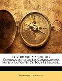 Le Véritable Manuel Des Conjugaisons: Ou Les Conjugaisons Mises a La Portée De Tout Le Monde... (French Edition) (1143956265) by Bescherelle