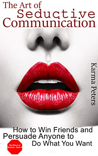 The Art Of Seductive Communication by Karma Peters ebook deal