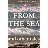 From the Sea and Other Tales ~ Brent Knowles