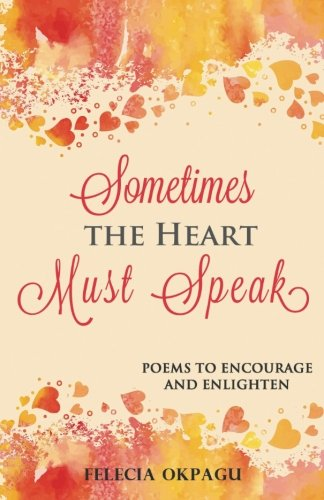 Sometimes the Heart Must Speak: Poems to Encourage and Enlighten
