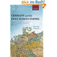 Germany and the Holy Roman Empire: Volume II: The Peace of Westphalia to the Dissolution of the Reich, 1648-1806...