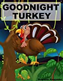 Goodnight Turkey (FREE Video Book Included, A Gorgeous Illustrated Childrens Picture Ebook)