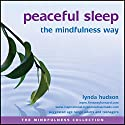 Peaceful Sleep the Mindfulness Way  by Lynda Hudson Narrated by Lynda Hudson