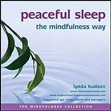 Peaceful Sleep the Mindfulness Way  by Lynda Hudson Narrated by Lynda Hudson