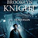 Brooklyn Knight (       UNABRIDGED) by C. J. Henderson Narrated by Paul Neal Rohrer