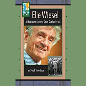 Elie Wiesel: A Holocaust Survivor Cries Out for Peace | [Sarah Houghton]