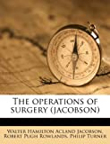 The operations of surgery (jacobson) (117533510X) by Jacobson, Walter Hamilton Acland
