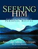 Seeking Him: Experiencing the Joy of Personal Revival (0802413668) by Nancy Leigh DeMoss