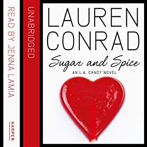 Sugar and Spice: An L.A. Candy Novel | [Lauren Conrad]