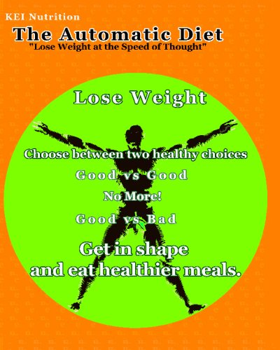 The Automatic Diet: Lose Weight At The Speed Of Thought