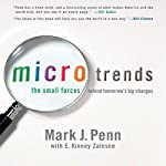 Microtrends: The Small Forces Behind Tomorrow's Big Changes | Mark J. Penn,E. Kinney Zalesne