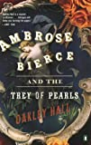 Ambrose Bierce and the Trey of Pearls (0143034707) by Hall, Oakley