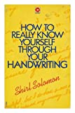 img - for How to really know yourself through your handwriting / Shirl Solomon book / textbook / text book