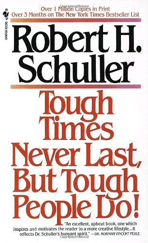 Tough Times Never Last by Robert H. Schuller