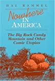 img - for Nowhere in America: The Big Rock Candy Mountain and Other Comic Utopias (Folklore and Society) by Rammel Hal (1990-11-01) Hardcover book / textbook / text book